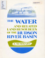 The Water and related land resources of the Hudson River Basin : a summary.