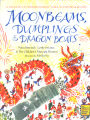 Moonbeams, Dumplings & Dragon Boats: a Treasury of Chinese Holiday Tales, Activities &...