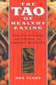 Tao of Healthy Eating: Dietary Wisdom According to Traditional Chinese Medicine, The