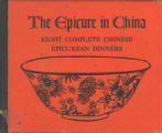 Epicure in China: Eight Complete Chinese Epicurean Dinners, The